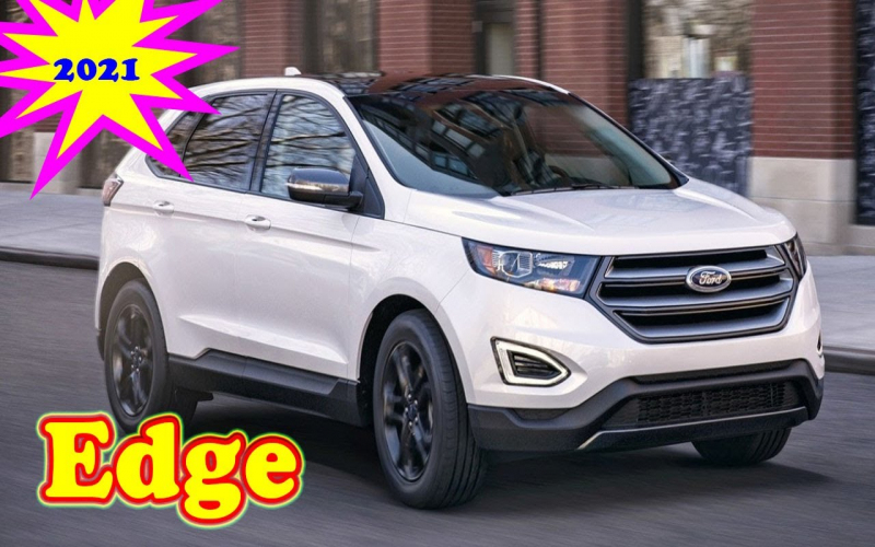 2021 Ford Edge St | 2021 Ford Edge Titanium | 2021 Ford Edge Release Date |  Everything We Know.